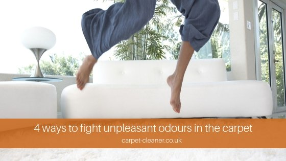 4 ways to fight unpleasant odours in the carpet