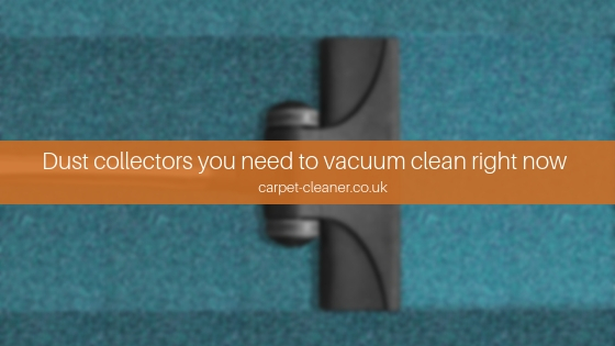 Dust Collectors You Need To Vacuum Clean Right Now