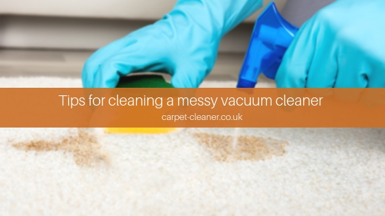 Tips For Cleaning A Messy Vacuum Cleaner