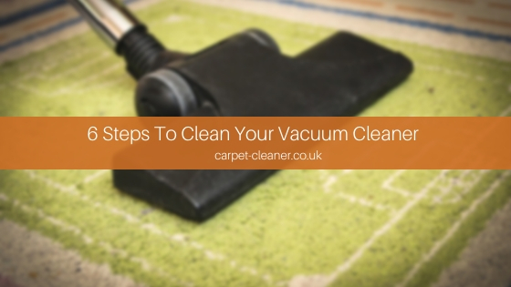 6 Steps To Clean Your Vacuum Cleaner
